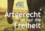 """Zirkus-Plakat Elefant angekettet und Slogan """"Artgerecht ist nur die Freiheit"""""""
